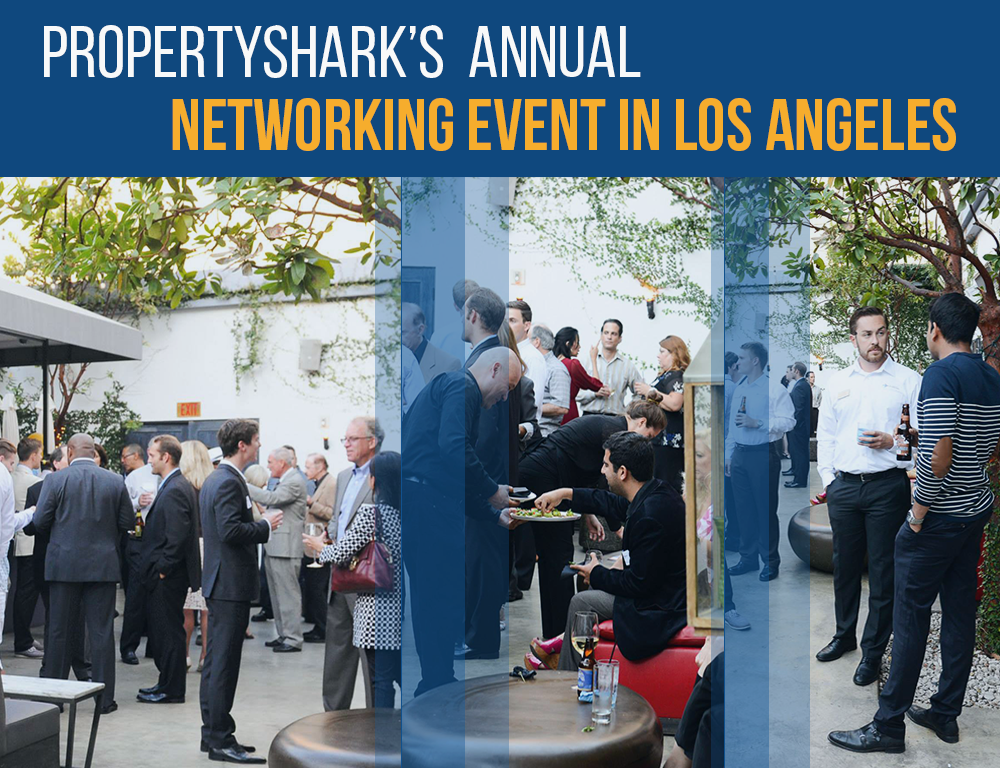 3 Reasons Why You Shouldn't Miss PropertyShark's Real Estate Networking Event in L.A.